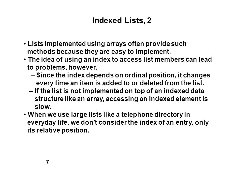 Indexed Lists, 2 • Lists implemented using arrays often provide such