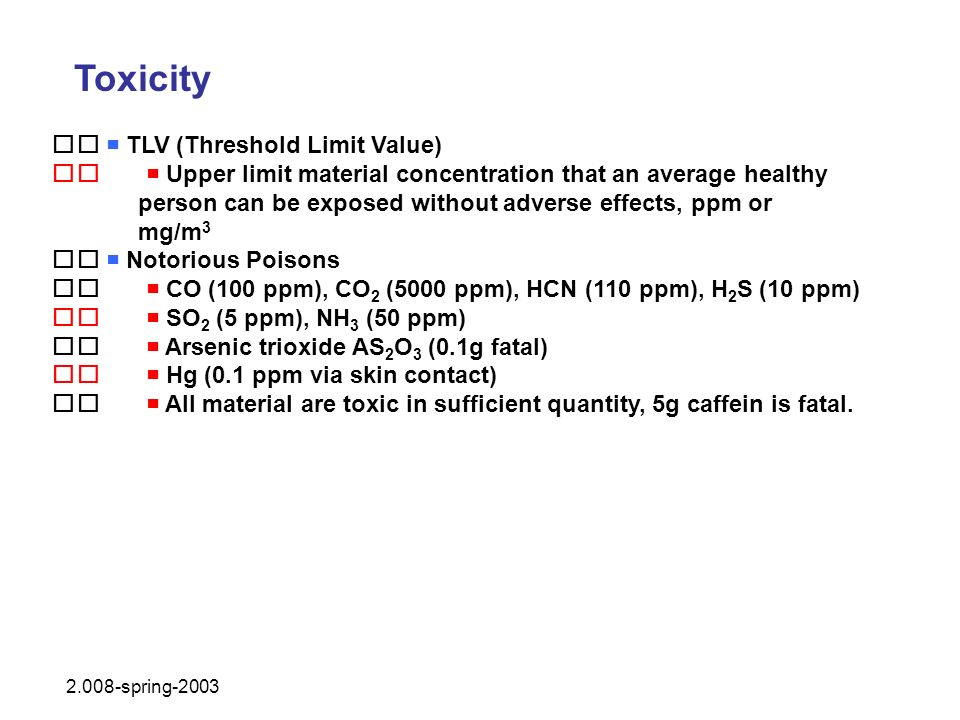 Toxicity 􀂄  TLV (Threshold Limit Value)
