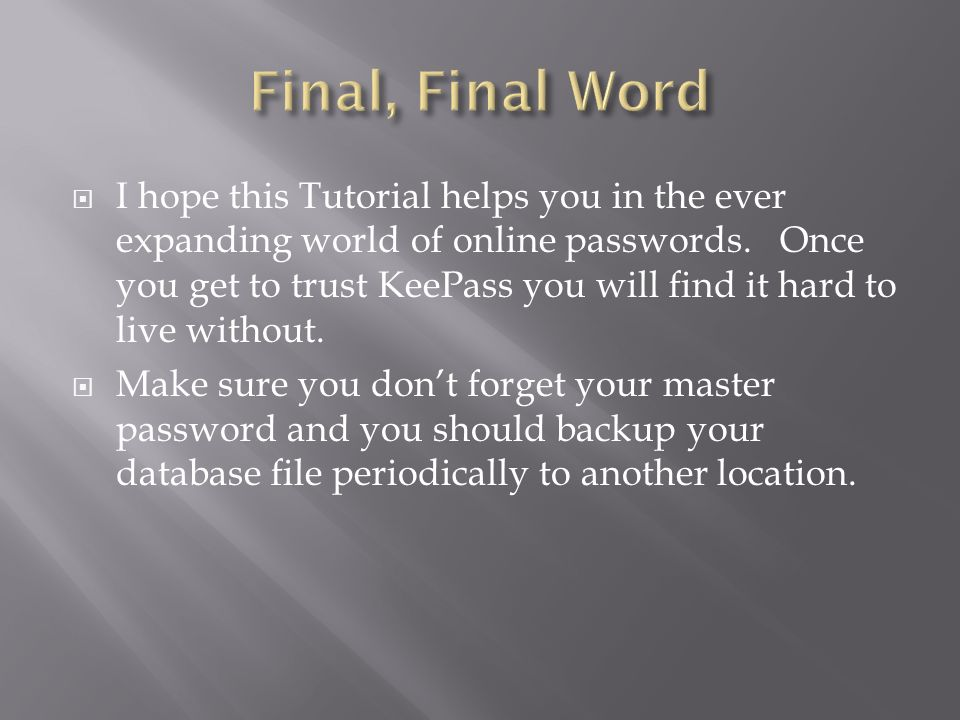 How KeePass password safe can save you time and energy - ppt