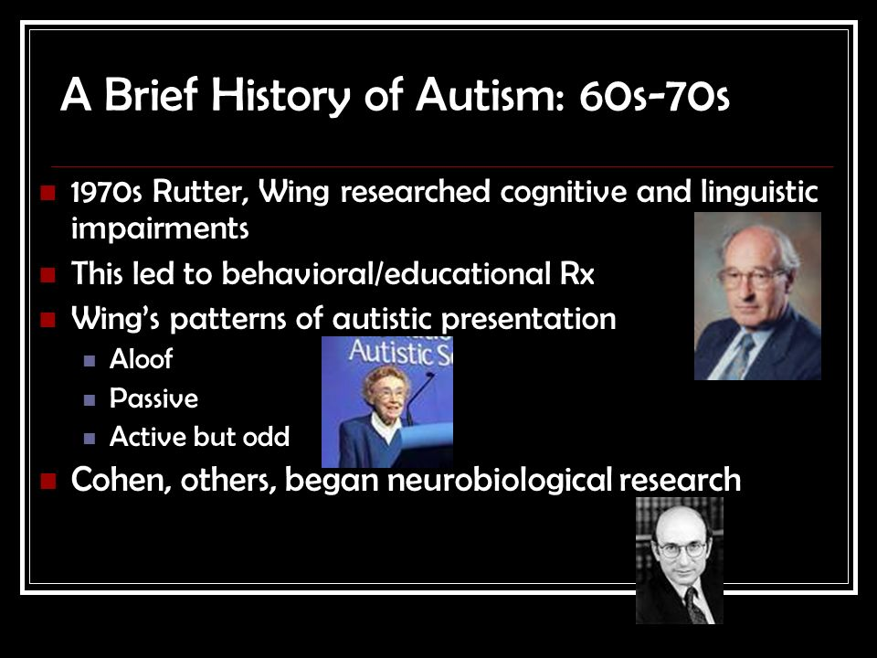 A Brief History Of Autism Research >> Autism Spectrum Disorders An Introduction Ppt Download