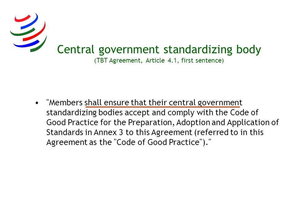 Central government standardizing body (TBT Agreement, Article 4