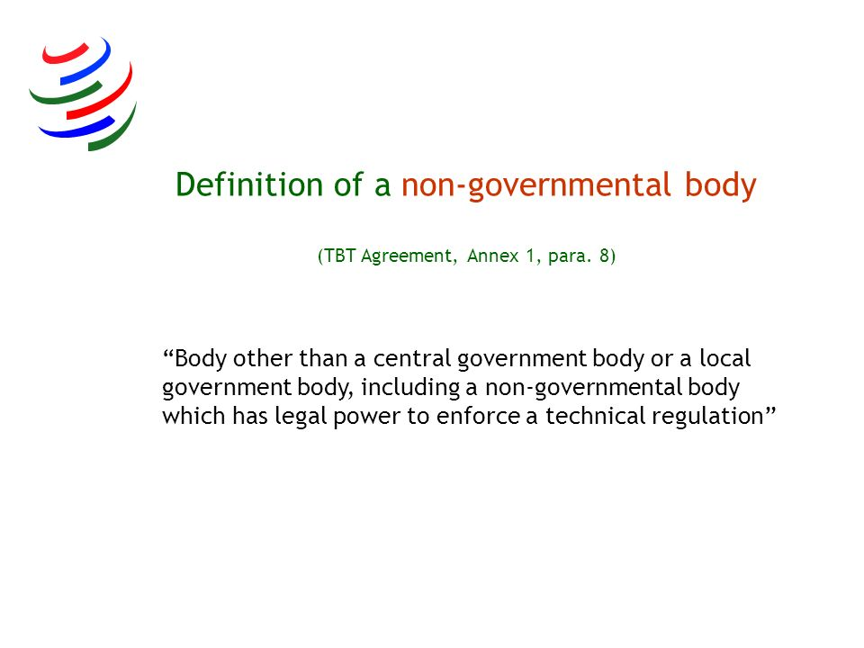 Definition of a non-governmental body (TBT Agreement, Annex 1, para. 8)