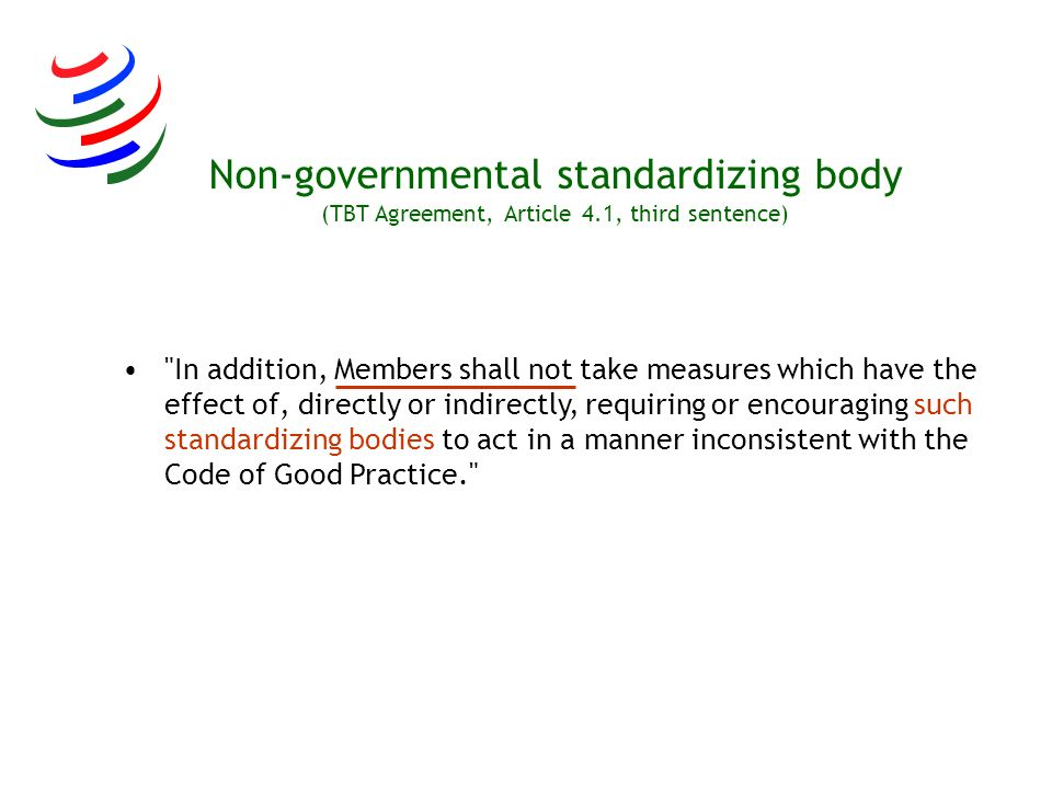 Non-governmental standardizing body (TBT Agreement, Article 4