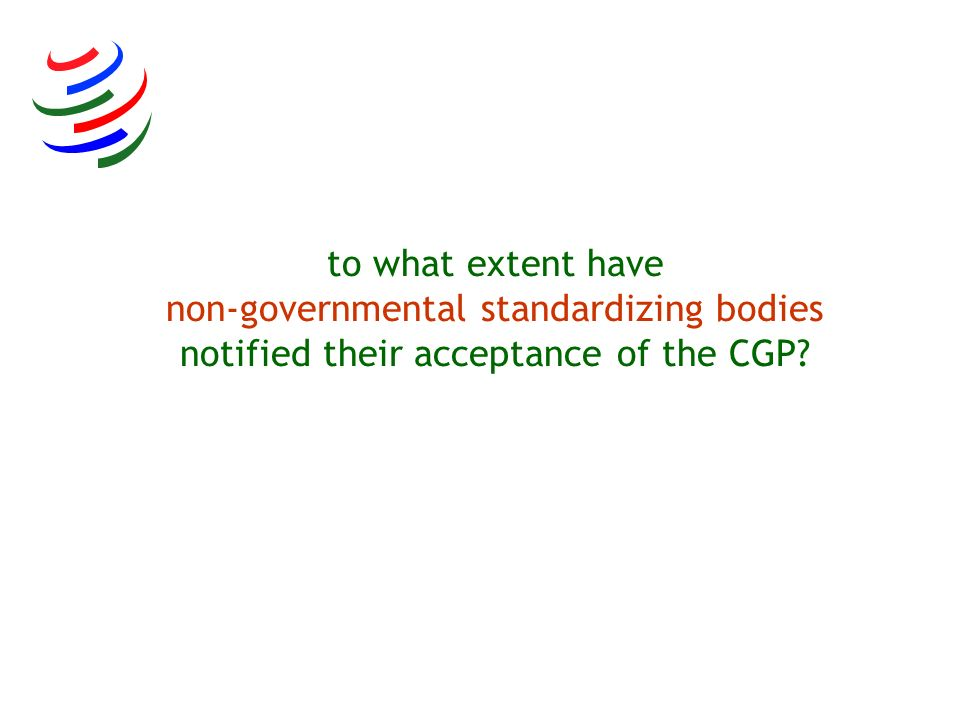 to what extent have non-governmental standardizing bodies notified their acceptance of the CGP