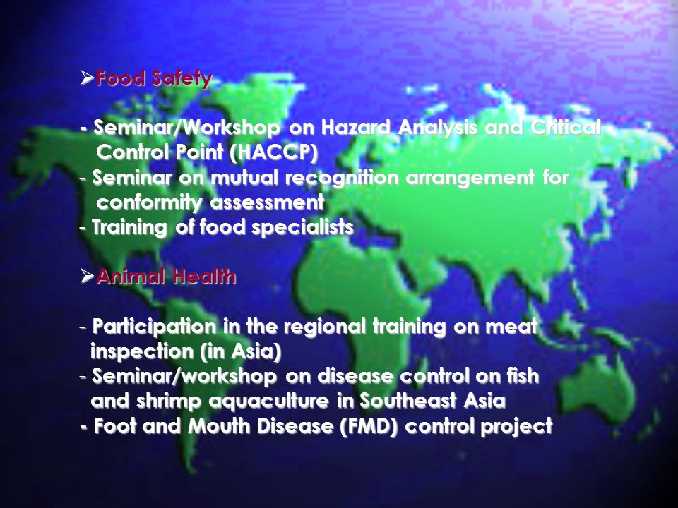 Food Safety - Seminar/Workshop on Hazard Analysis and Critical. Control Point (HACCP) Seminar on mutual recognition arrangement for.