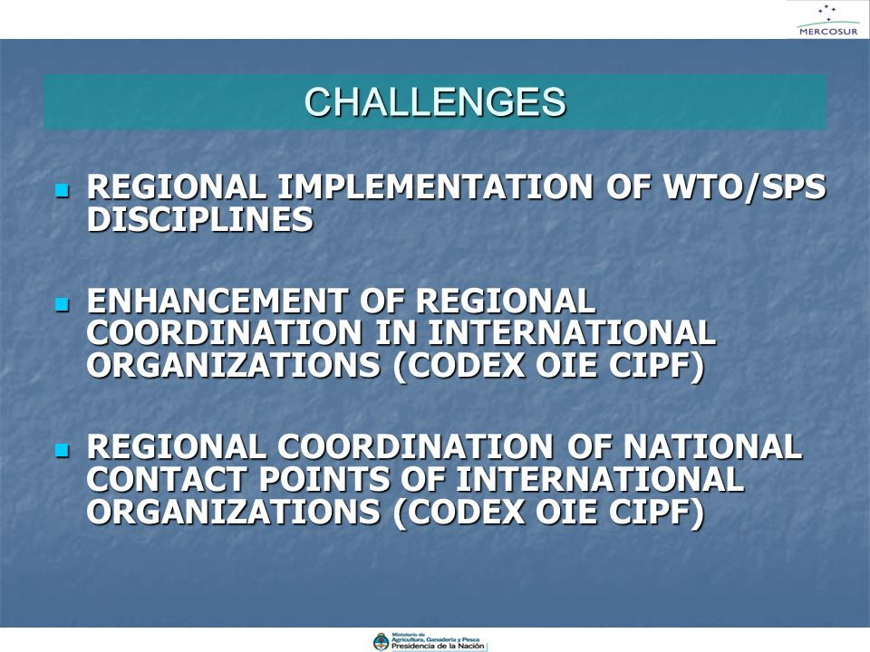 CHALLENGES REGIONAL IMPLEMENTATION OF WTO/SPS DISCIPLINES