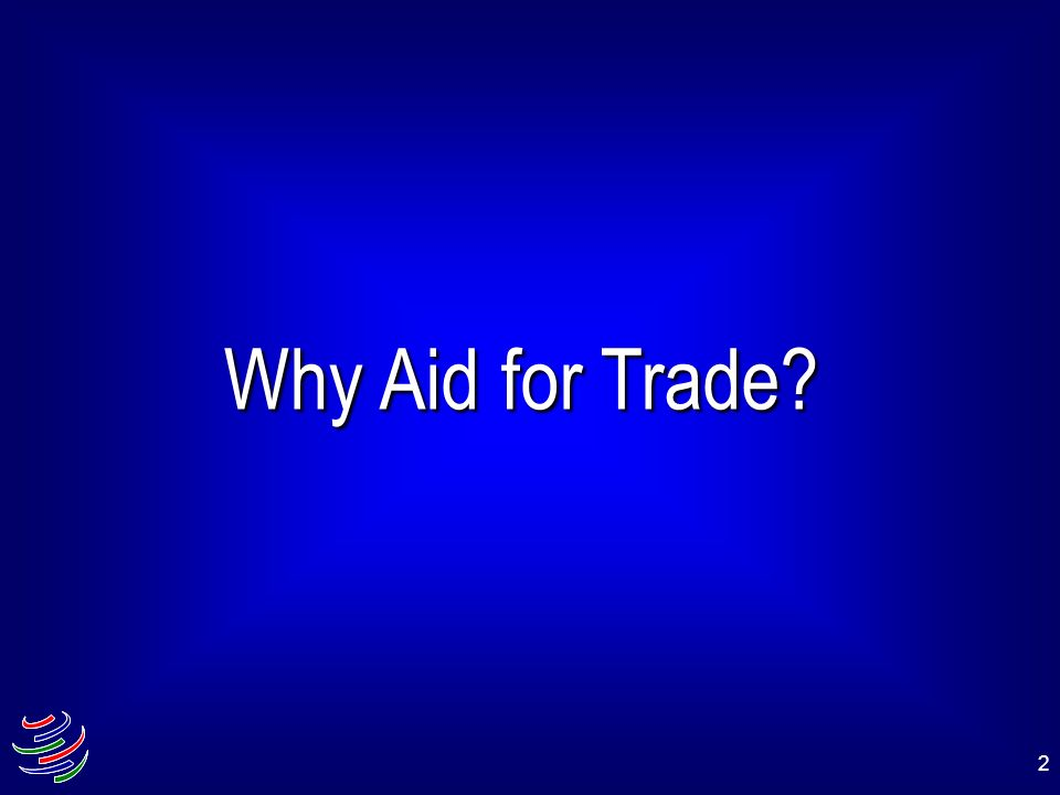 Why Aid for Trade
