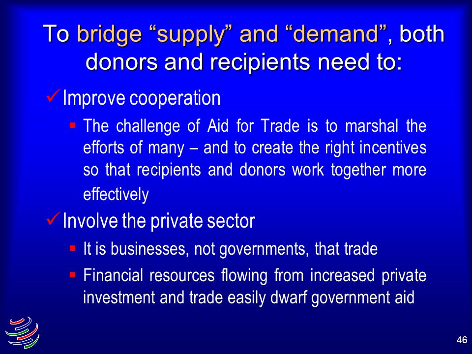 To bridge supply and demand , both donors and recipients need to: