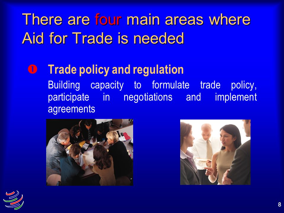 There are four main areas where Aid for Trade is needed