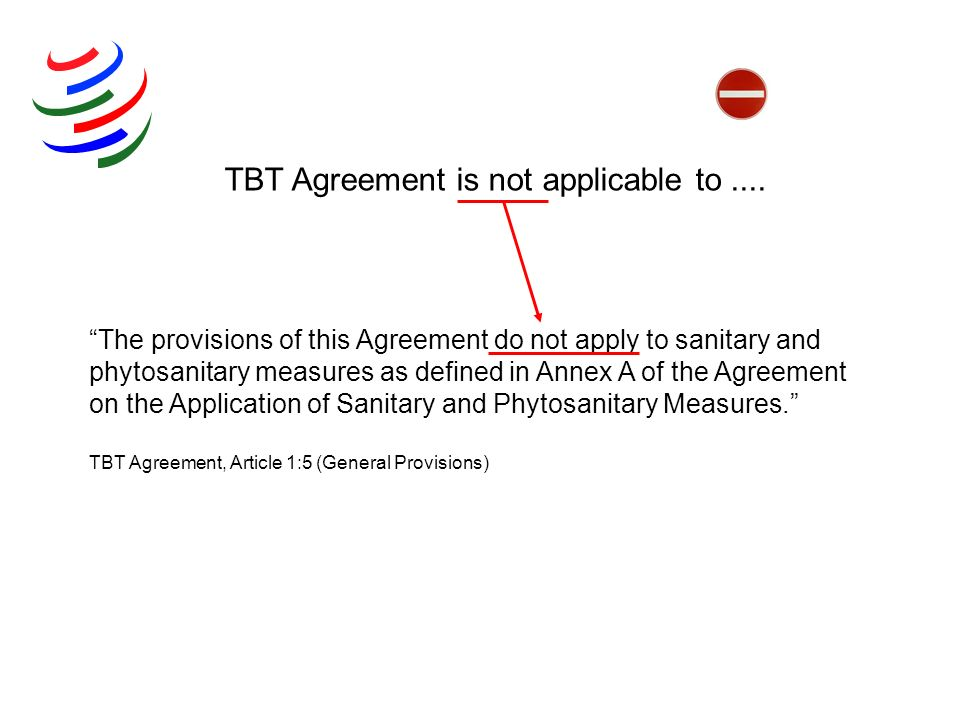 TBT Agreement is not applicable to ....