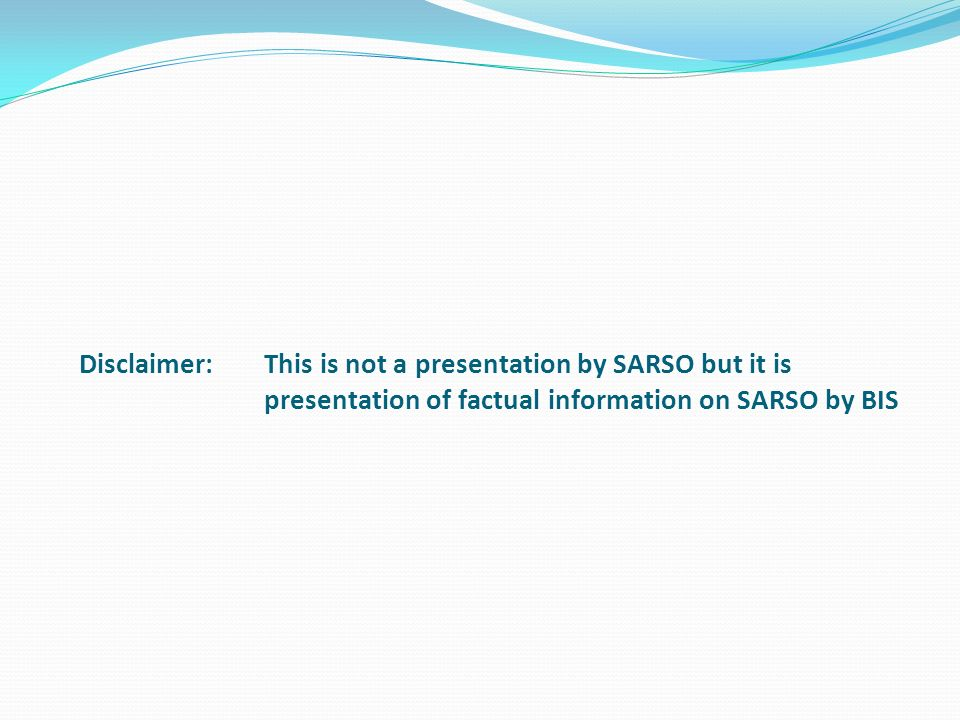 Disclaimer:. This is not a presentation by SARSO but it is
