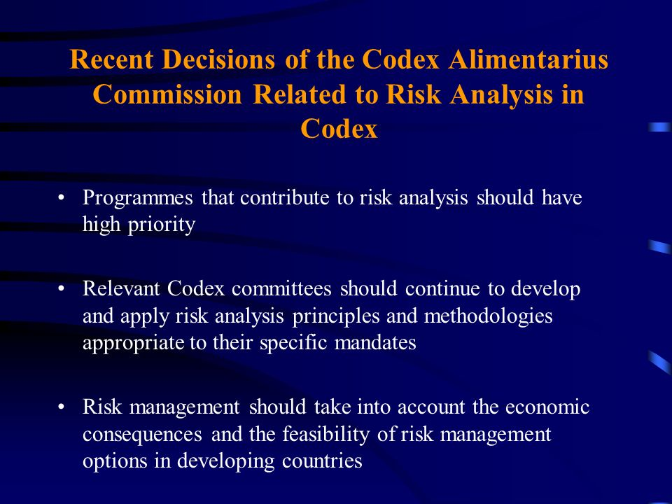 Recent Decisions of the Codex Alimentarius Commission Related to Risk Analysis in Codex