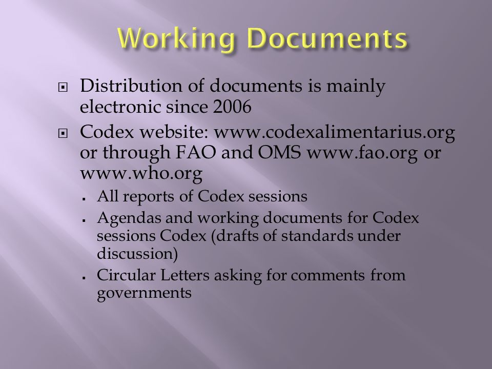 Working Documents Distribution of documents is mainly electronic since 2006.
