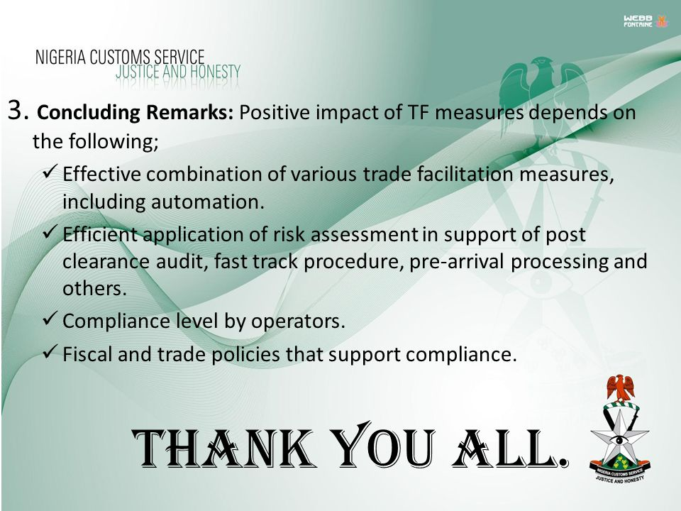 3. Concluding Remarks: Positive impact of TF measures depends on the following;