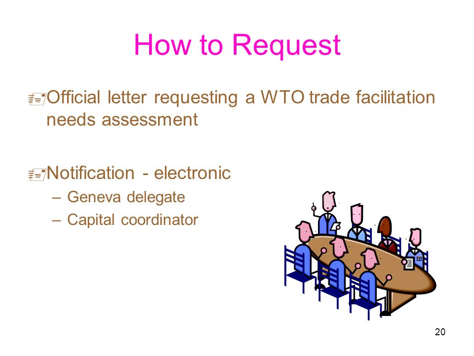 How to Request Official letter requesting a WTO trade facilitation needs assessment. Notification - electronic.