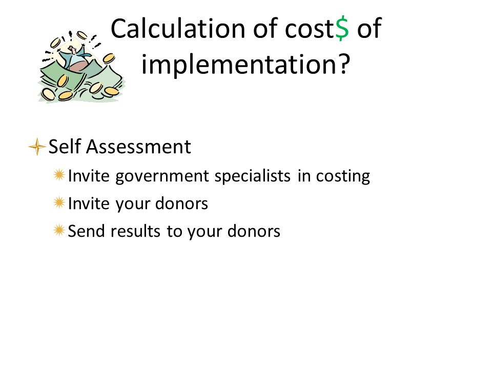 Calculation of cost$ of implementation