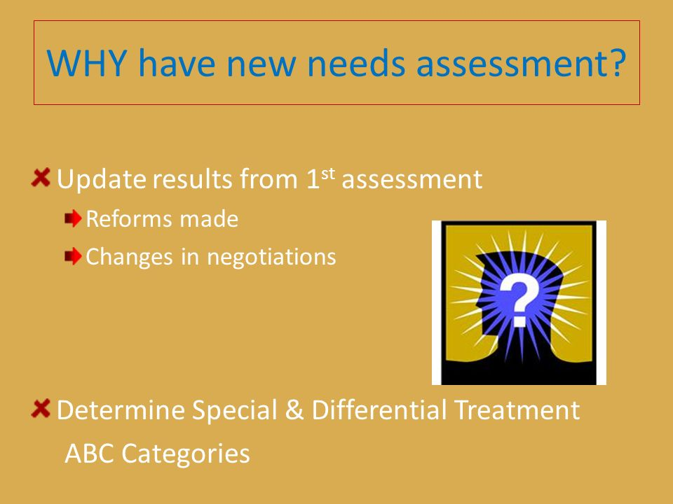WHY have new needs assessment