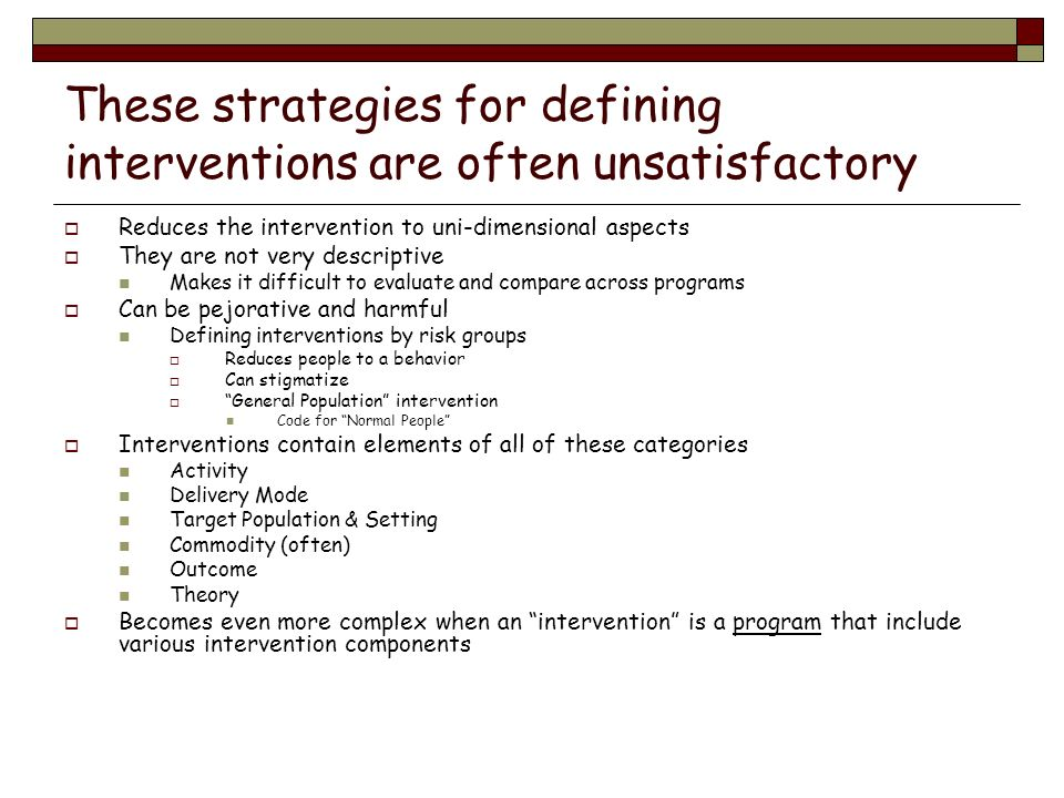 These strategies for defining interventions are often unsatisfactory