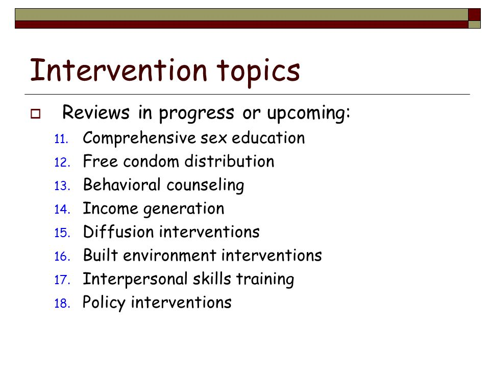 Intervention topics Reviews in progress or upcoming: