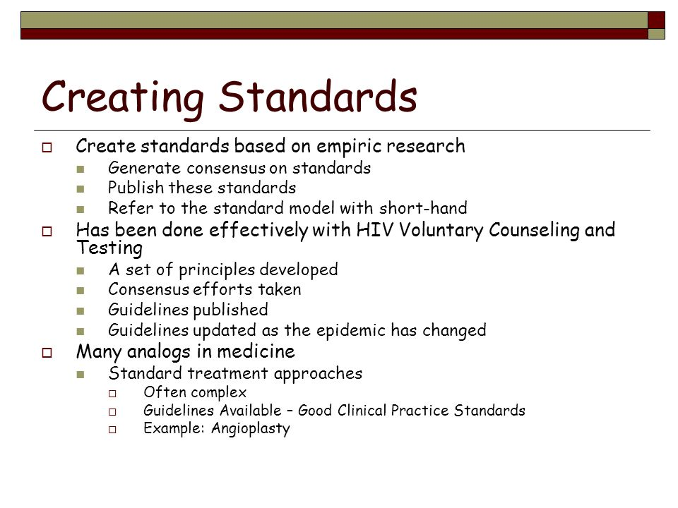 Creating Standards Create standards based on empiric research