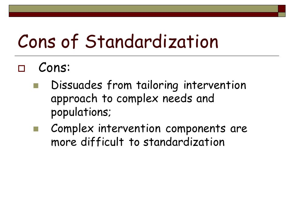 Cons of Standardization