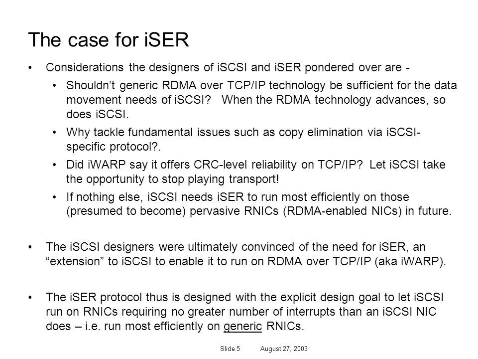 The case for iSER Considerations the designers of iSCSI and iSER pondered over are -