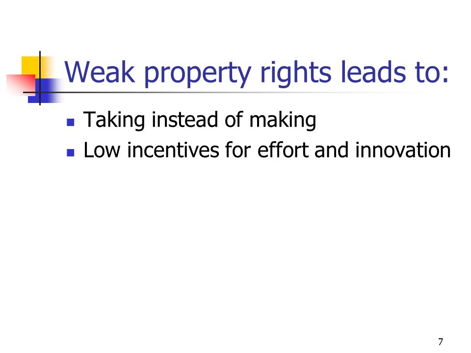 Weak property rights leads to: