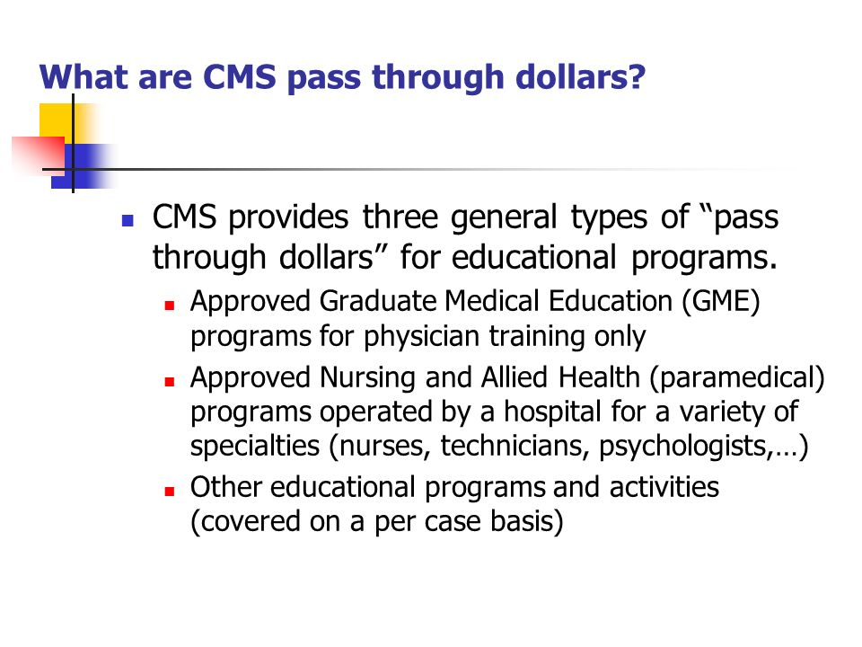 What are CMS pass through dollars