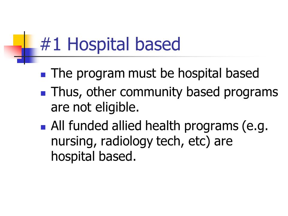 #1 Hospital based The program must be hospital based