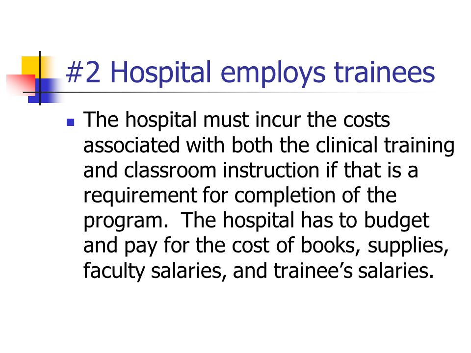 #2 Hospital employs trainees
