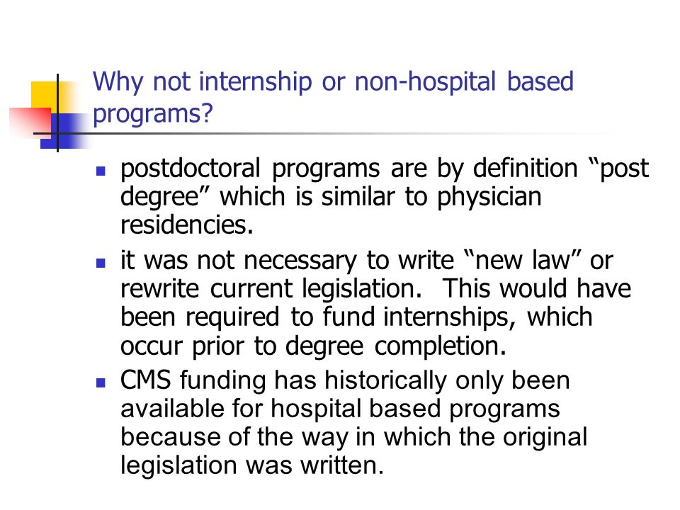Why not internship or non-hospital based programs