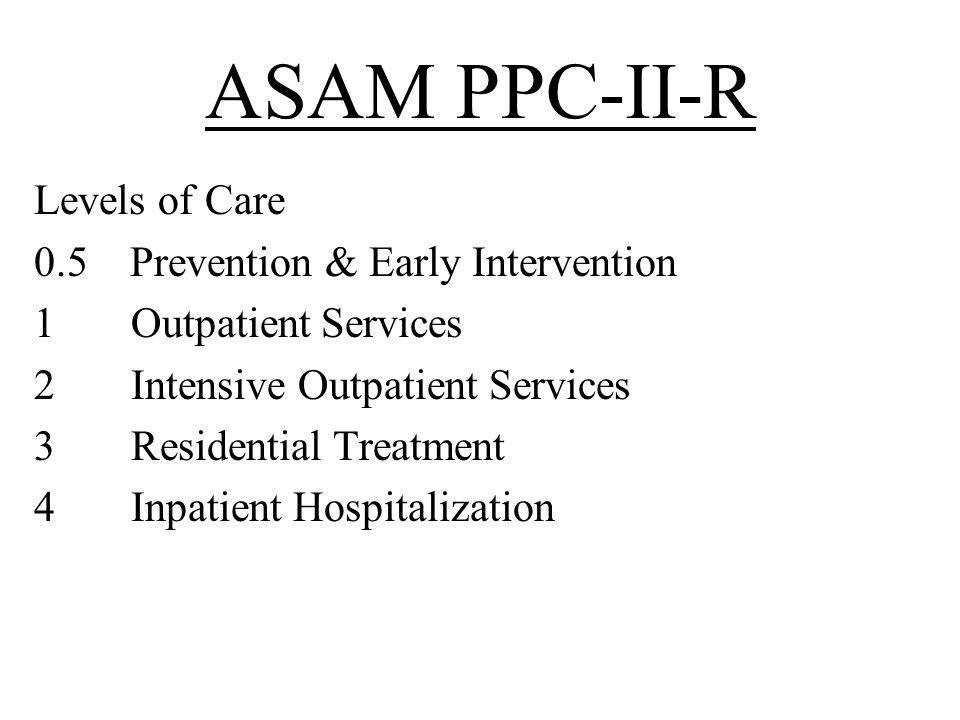 ASAM PPC-II-R Levels of Care 0.5 Prevention & Early Intervention