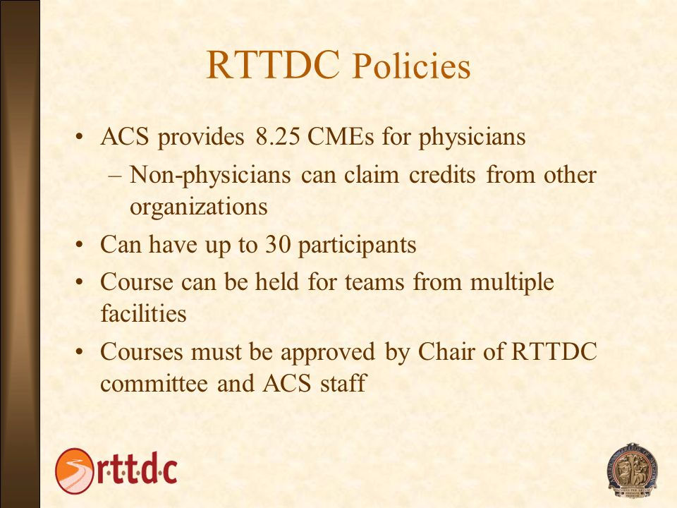 RTTDC Policies ACS provides 8.25 CMEs for physicians