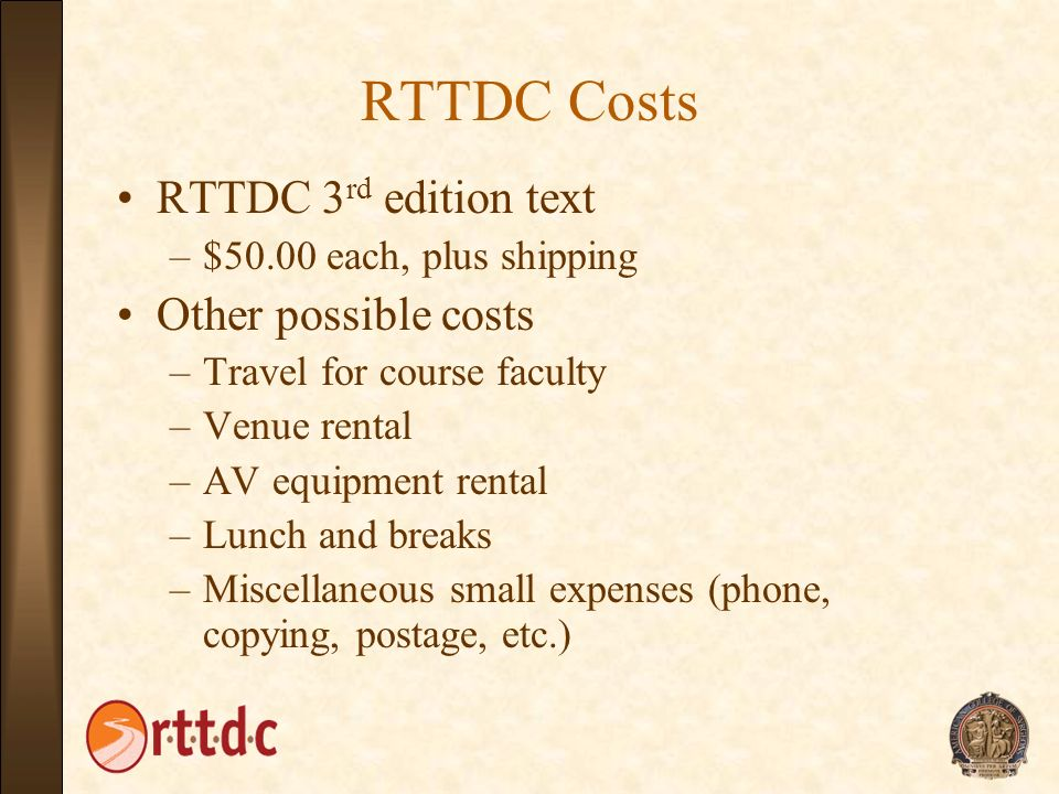 RTTDC Costs RTTDC 3rd edition text Other possible costs