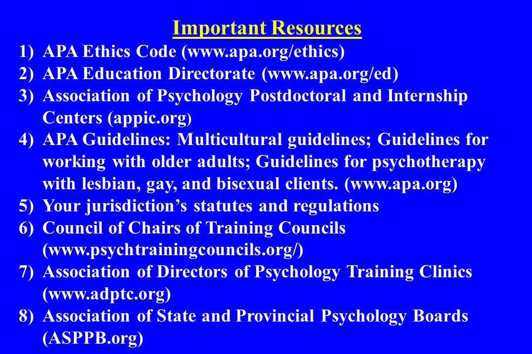 Important Resources APA Ethics Code (www.apa.org/ethics)