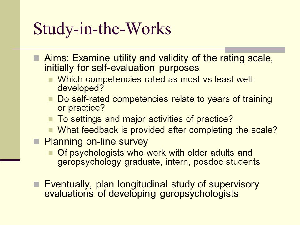 Study-in-the-Works Aims: Examine utility and validity of the rating scale, initially for self-evaluation purposes.