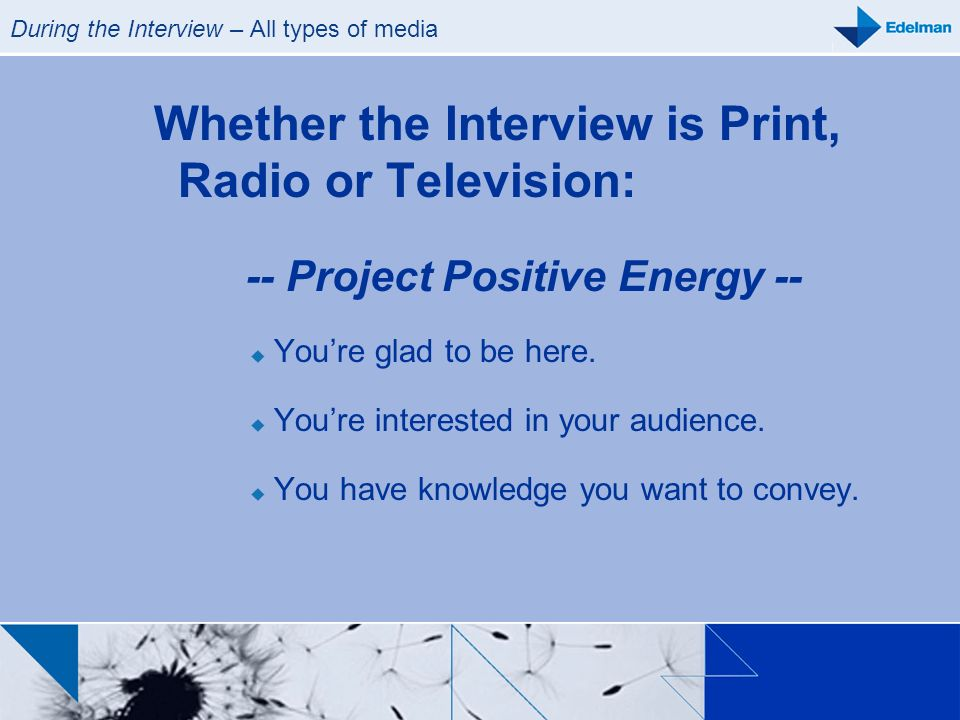 During the Interview – All types of media