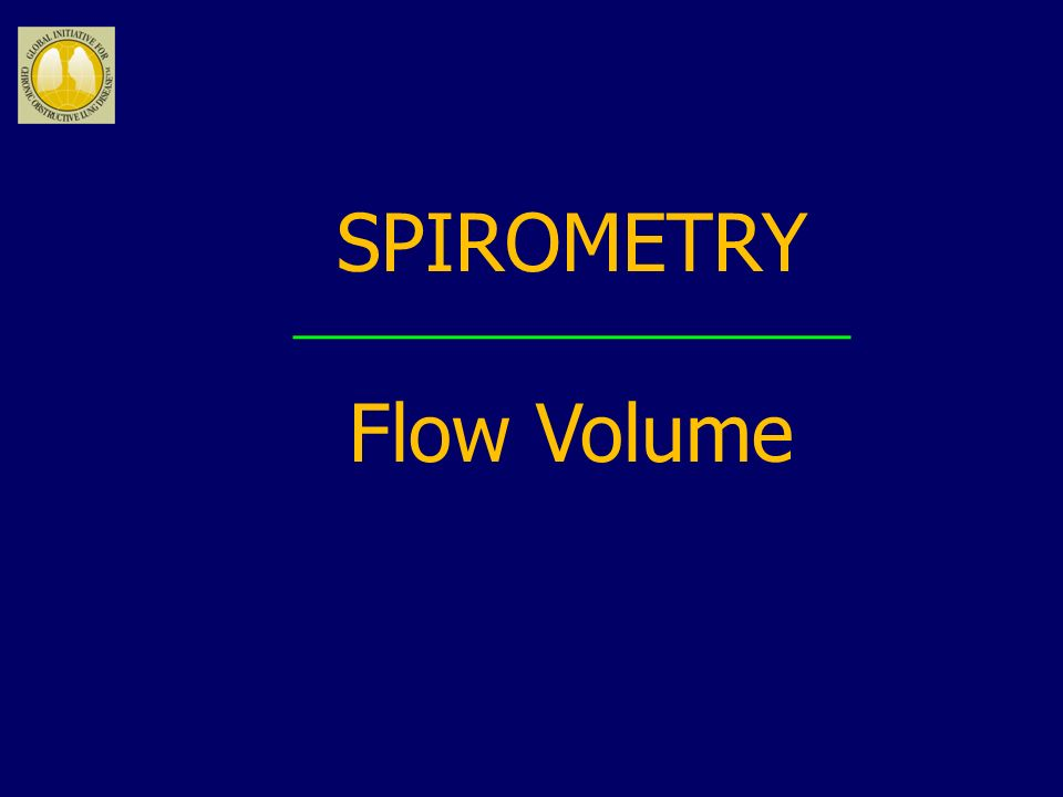 SPIROMETRY Flow Volume