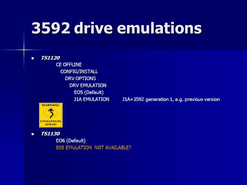 3592 drive emulations TS1120 CE OFFLINE CONFIG/INSTALL DRV OPTIONS