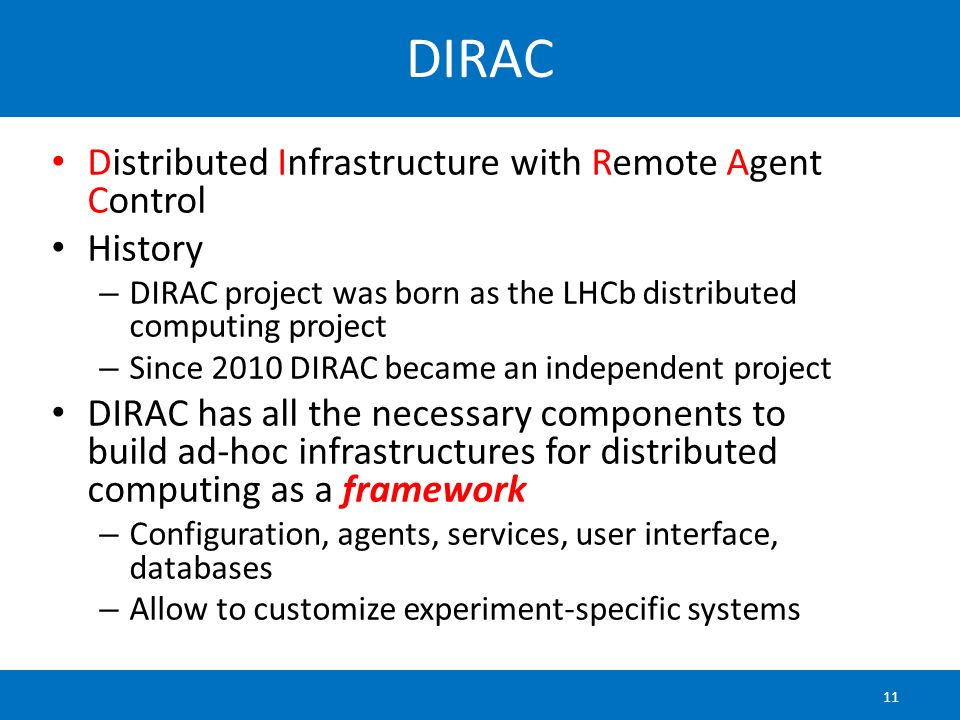 DIRAC Distributed Infrastructure with Remote Agent Control History