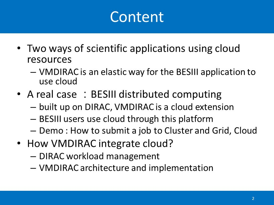 Content Two ways of scientific applications using cloud resources