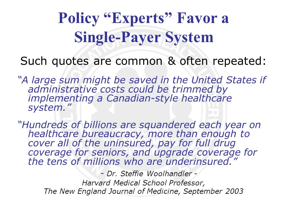 Policy Experts Favor a Single-Payer System