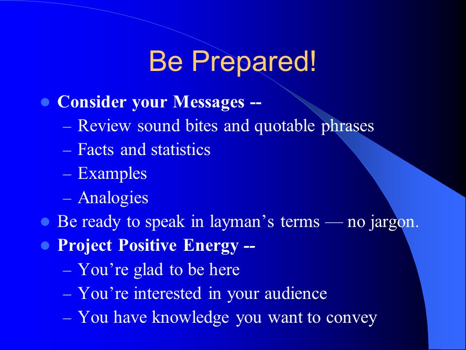 Be Prepared! Consider your Messages --