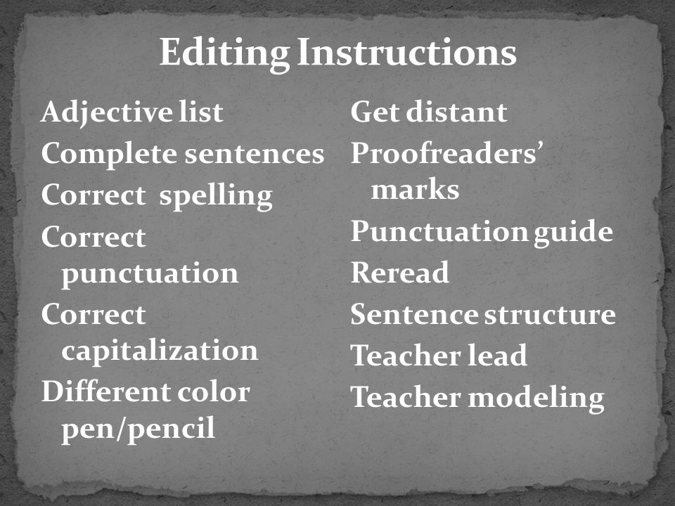 Editing Instructions Adjective list Complete sentences