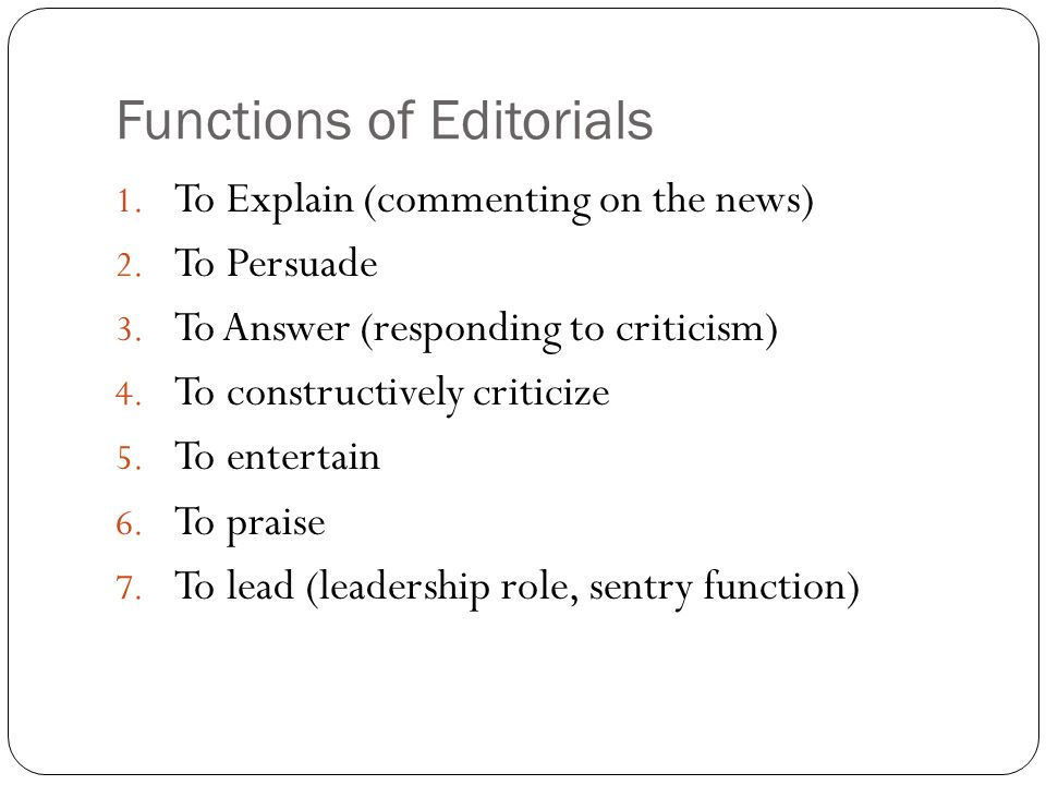 what is an editorial an article that states the newspapers stance  functions of editorials