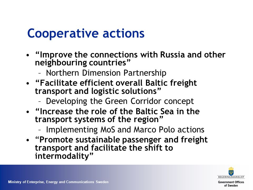 Cooperative actions Improve the connections with Russia and other neighbouring countries Northern Dimension Partnership.