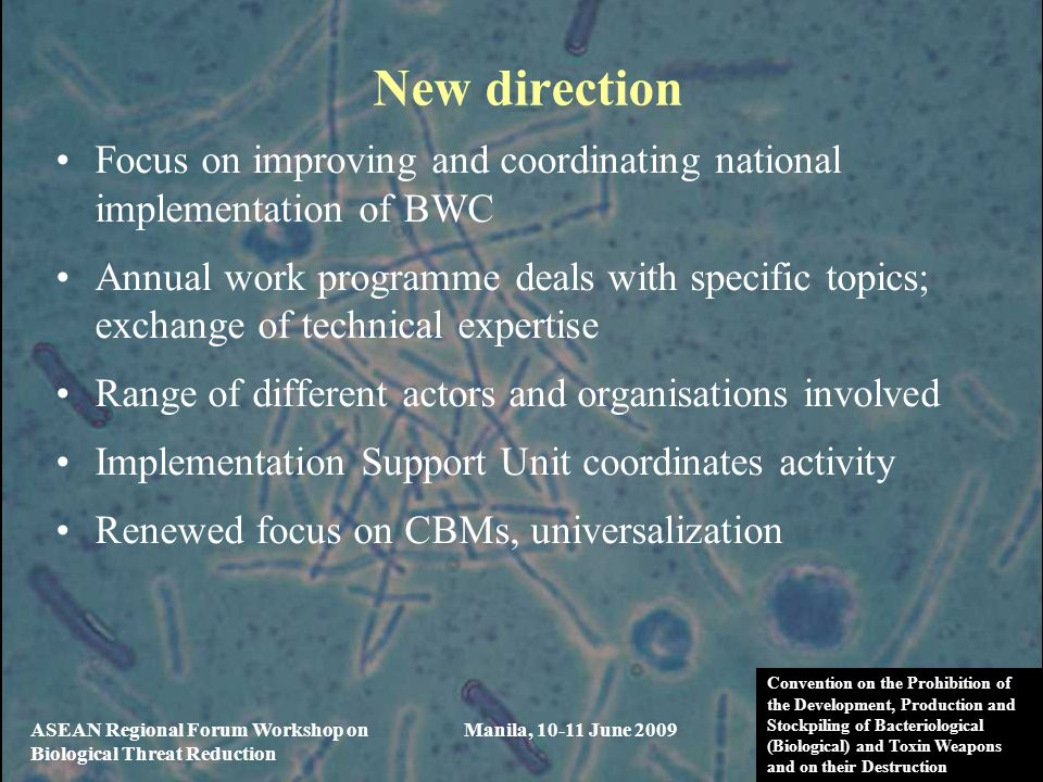 New direction Focus on improving and coordinating national implementation of BWC.