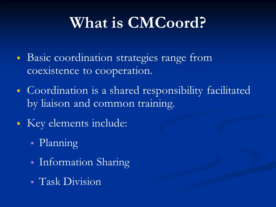 What is CMCoord Basic coordination strategies range from coexistence to cooperation.
