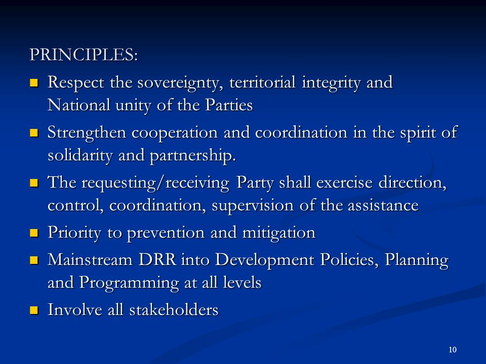 PRINCIPLES: Respect the sovereignty, territorial integrity and National unity of the Parties.