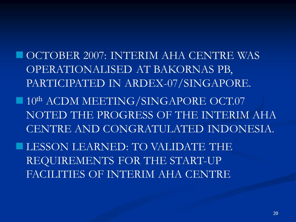 OCTOBER 2007: INTERIM AHA CENTRE WAS OPERATIONALISED AT BAKORNAS PB, PARTICIPATED IN ARDEX-07/SINGAPORE.